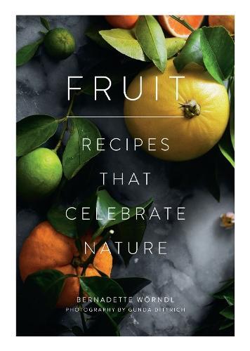 Fruit: Recipes thatcelebratenature