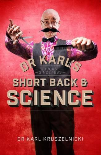 Dr Karl's Short Back&Science
