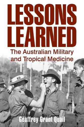 Lessons Learned: The Australian Military and Tropical Medicine