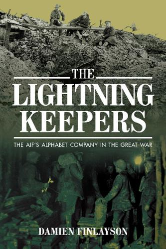 The Lightning Keepers: The Aif's Alphabet Company in the Great War
