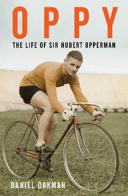 Oppy: The Life of Sir Hubert Opperman