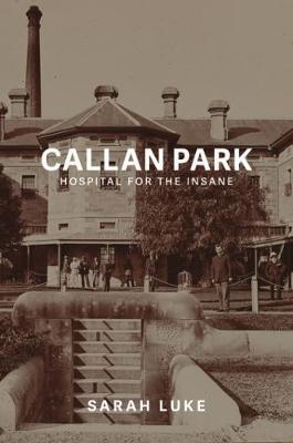 Callan Park: Hospital fortheInsane