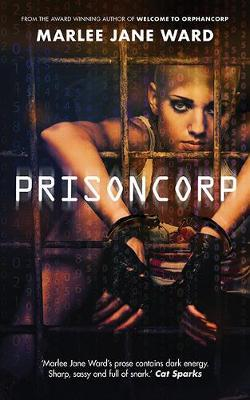 Prisoncorp (Orphancorp Trilogy, Book 3)