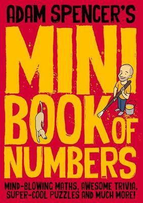 Adam Spencer's Mini Book of Numbers