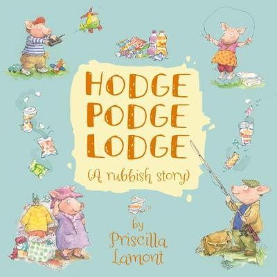 Hodge Podge Lodge (A rubbish story)