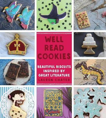Well Read Cookies: Beautiful Biscuits Inspired by Great Literature