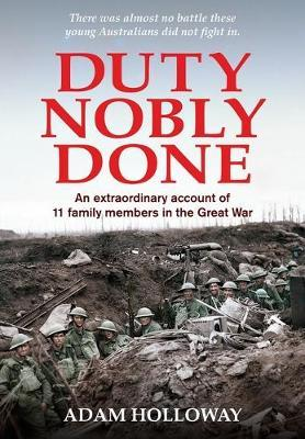 Duty Nobly Done: An Extraordinary Account of 11 Family Members in theGreatWar