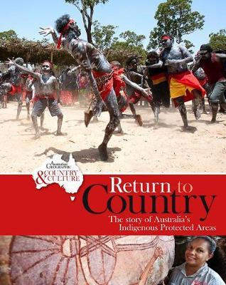 Return to the Country: The Story of Australia's IndigenousProtectedAreas