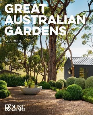 Great Australian GardensVolumeII
