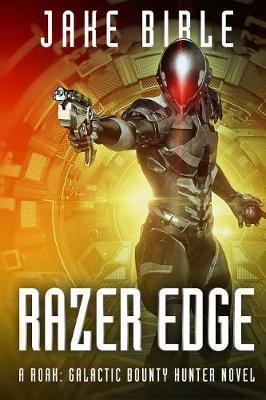Razer Edge: A Roak: Galactic BountyHunterNovel