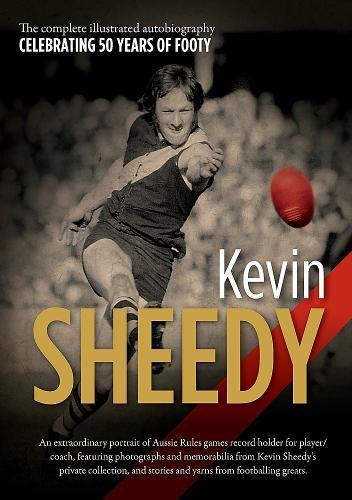 Kevin Sheedy: Theillustratedautobiography