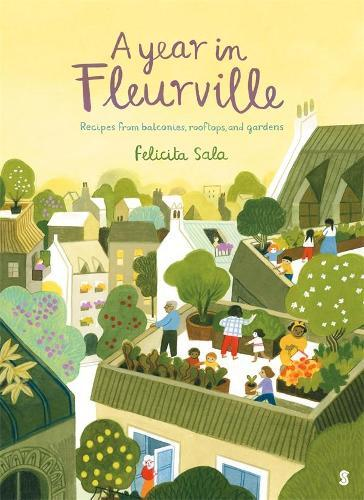A Year in Fleurville: recipes from balconies, rooftops, and gardens