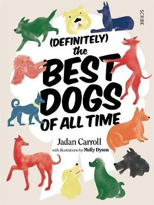 (Definitely) The Best Dogs ofallTime