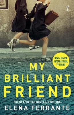 My Brilliant Friend (The Neapolitan Novels, Book 1)