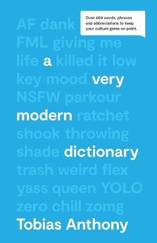 A Very Modern Dictionary: Over 600 words, phrases and abbreviations to keep your culture gameonpoint.