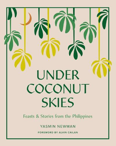 Under Coconut Skies: Feasts & Stories from the Philippines