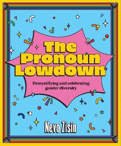 The Pronoun Lowdown: Demystifying and celebratinggenderdiversity