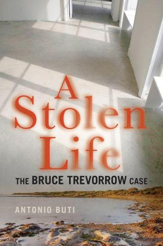 A Stolen Life: The BruceTrevorrowCase
