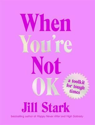 When You're Not OK: A Toolkit forToughTimes