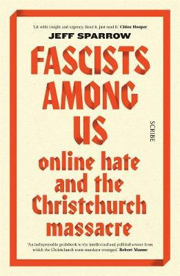 Fascists Among Us: Online Hate and theChristchurchMassacre