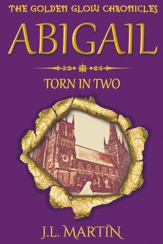 Abigail- Torn in Two: Series One-BookTwo