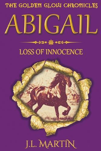 Abigail- Loss of Innocence: Series One-BookThree