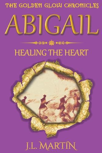 Abigail- Healing the Heart: Series One-BookFive