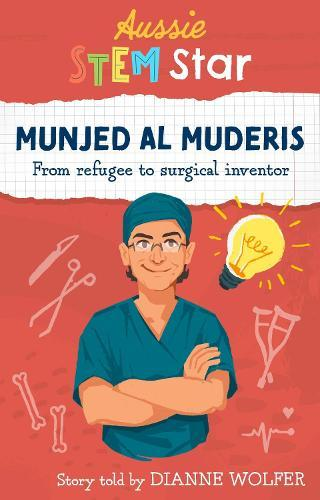 Aussie Stem Star: Munjed Al Muderis: From refugee tosurgicalinventor