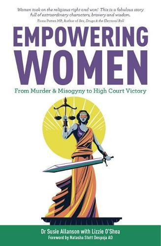 Empowering Women: From Murder & Misogyny to High Court Victory