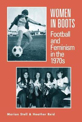 Women in Boots: Football and Feminism in the 1970s