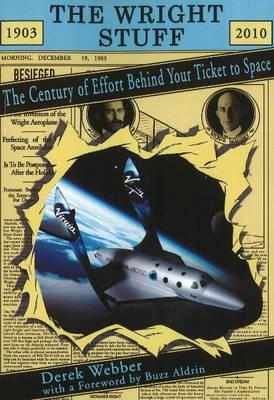 Wright Stuff: The Century of Effort Behind Your Ticket to Space