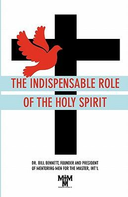 The Indispensable Role of theHolySpirit