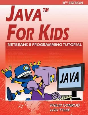 Java for Kids: Netbeans 8 Programming Tutorial by Philip Conrod, Lou Tylee