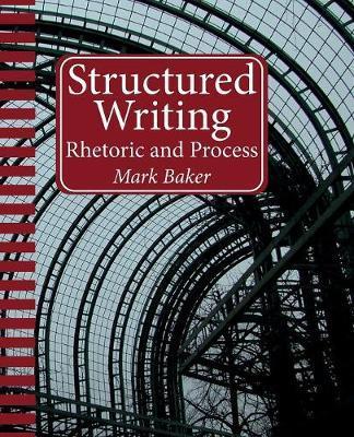 Structured Writing: RhetoricandProcess