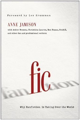 Fic: Why Fanfiction Is Taking Over the World