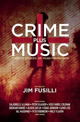 Crime Plus Music: Twenty Stories ofMusic-ThemedNoir