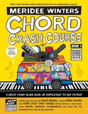 Meridee Winters Chord Crash Course: Piano Lesson Book, Piano Method Book,  Music Theory Book, Piano for Beginners, Kids or Adults, Learn Chords, Play