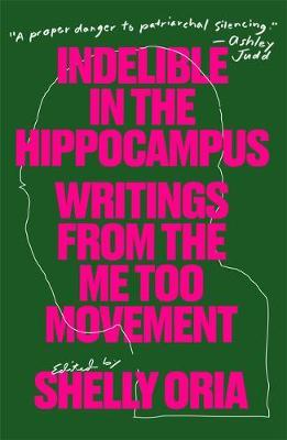Indelible in the Hippocampus: Writings from the MeTooMovement