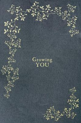 Growing You: A Pregnancy & Birth Story Book