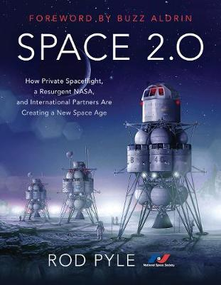 Space 2.0: How Private Spaceflight, a Resurgent NASA, and International Partners are Creating a NewSpaceAge