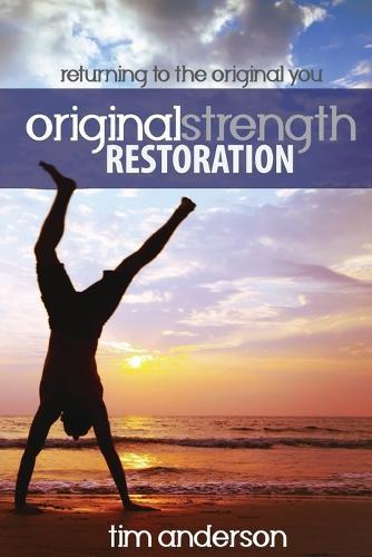 Original Strength Restoration: Returning to theOriginalYou