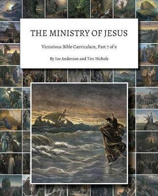 The Ministry of Jesus: Victorious Bible Curriculum, Part 7of9