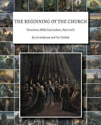 The Beginning of the Church: Victorious Bible Curriculum, Part 9of9