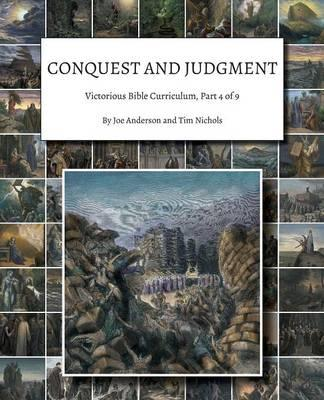 Conquest and Judgment: Victorious Bible Curriculum, Part 4of9