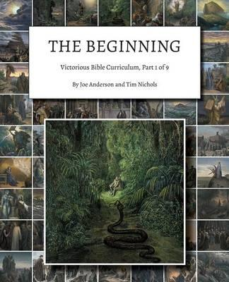 The Beginning: Victorious Bible Curriculum, Part 1of9