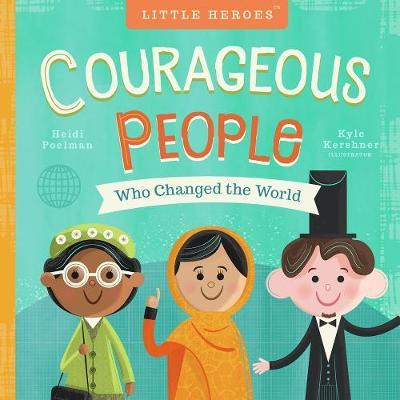 Courageous People Who Changed the World: Little Heroes
