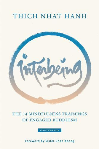 Interbeing: The 14 Mindfulness Trainings of Engaged Buddhism