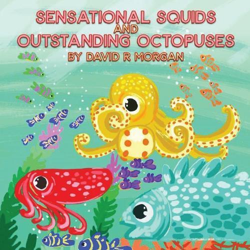 Sensational Squids andOutstandingOctopuses