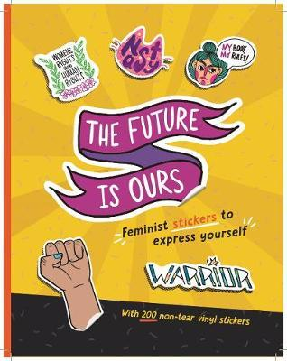 The The Future Is Ours: Feminist Stickers to Express Yourself