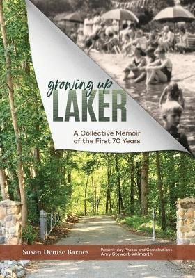 Growing Up Laker: A Collective Memoir of the First70Years
